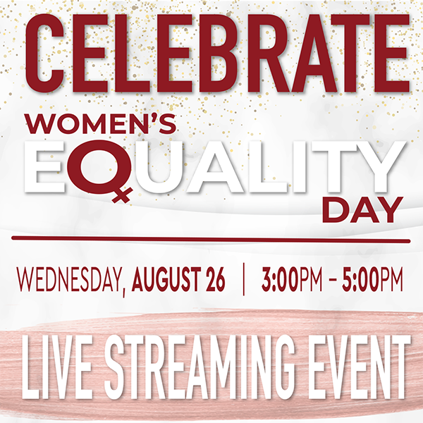 Celebrate Women's Equality Day August 26, 2020 Live Streaming Event