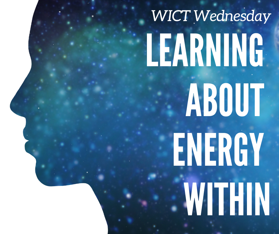 WICT Wednesday — Learning About Energy Within: July 21