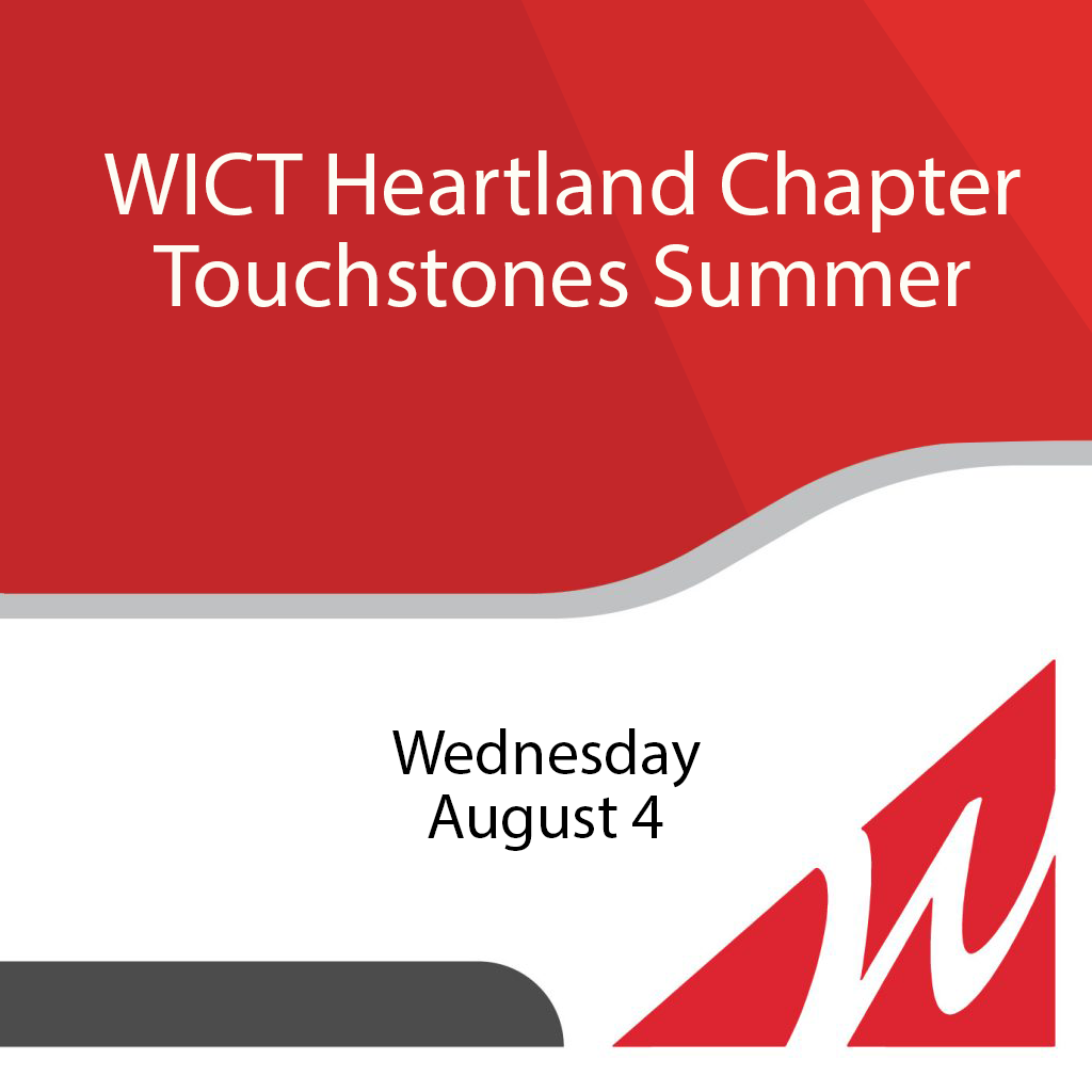 WICT Heartland Chapter Touchstones Summer Wednesday, Aug. 4